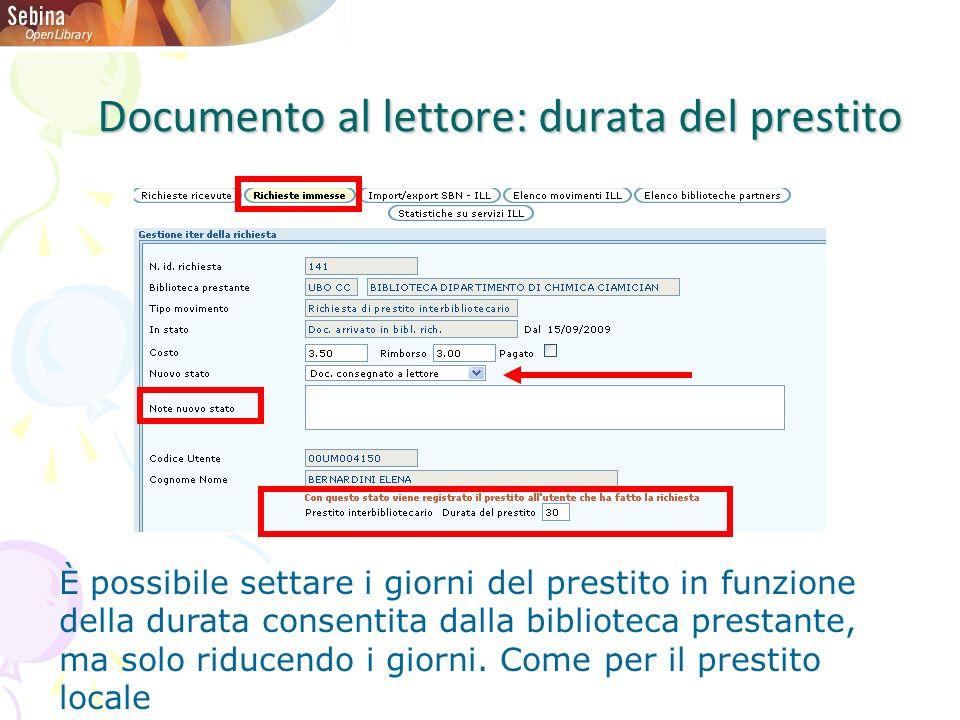 Documento al lettore: durata del prestito È possibile settare i giorni del prestito in funzione della durata consentita dalla biblioteca prestante, ma
