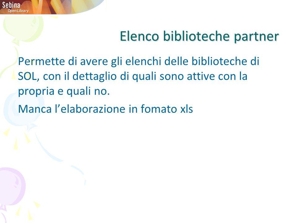Permette di avere gli elenchi delle biblioteche di SOL, con il dettaglio di quali sono attive con la propria e quali no. Manca lelaborazione in fomato