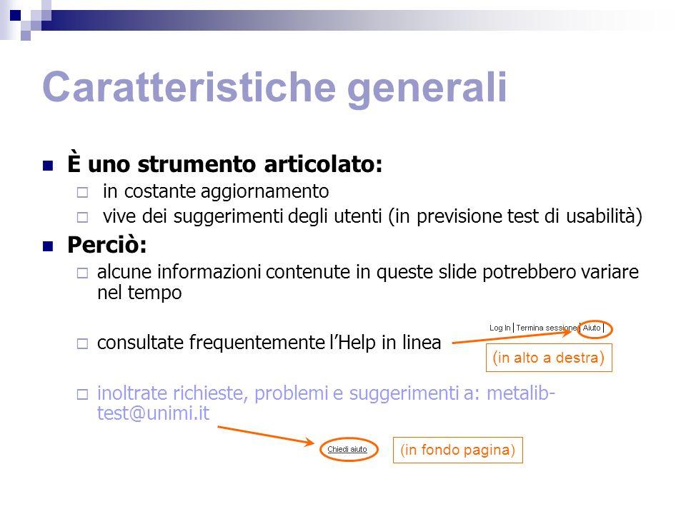 Caratteristiche generali È uno strumento articolato: in costante aggiornamento vive dei suggerimenti degli utenti (in previsione test di usabilità) Pe