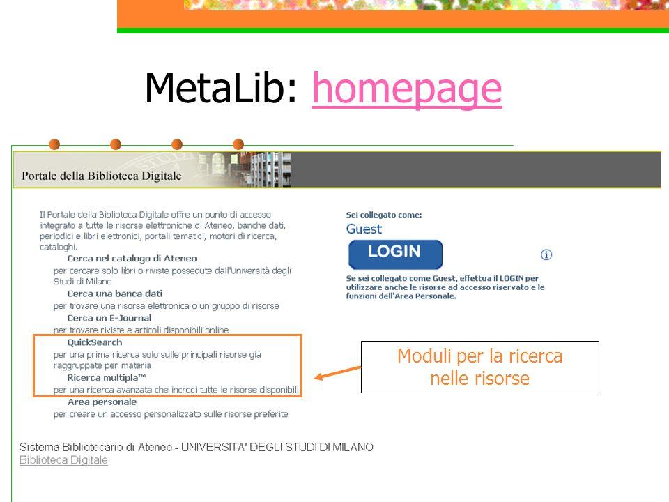 MetaLib: homepagehomepage Moduli per la ricerca nelle risorse