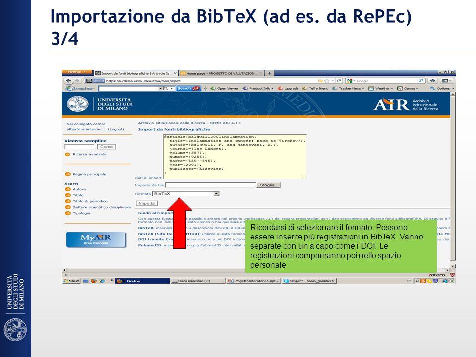 Importazione da BibTeX (ad es. da RePEc) 3/4 Ricordarsi di selezionare il formato.