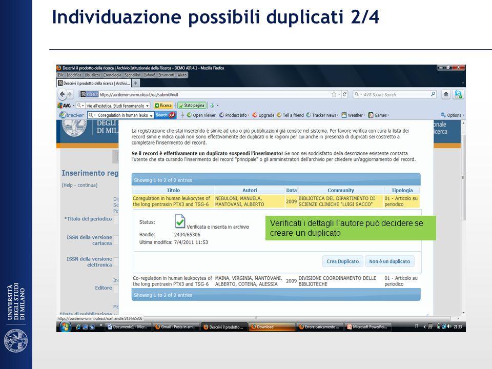 Individuazione possibili duplicati 2/4 Verificati i dettagli lautore può decidere se creare un duplicato