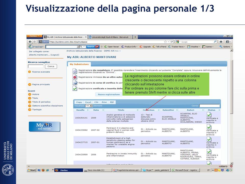Visualizzazione della pagina personale 1/3 Le registrazioni possono essere ordinate in ordine crescente o decrescente rispetto a una colonna cliccando sullintestazione Per ordinare su più colonne fare clic sulla prima e tenere premuto Shift mentre si clicca sulle altre