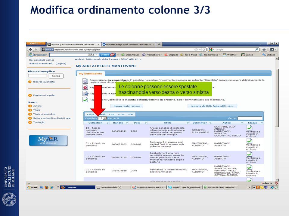 Modifica ordinamento colonne 3/3 Le colonne possono essere spostate trascinandole verso destra o verso sinistra