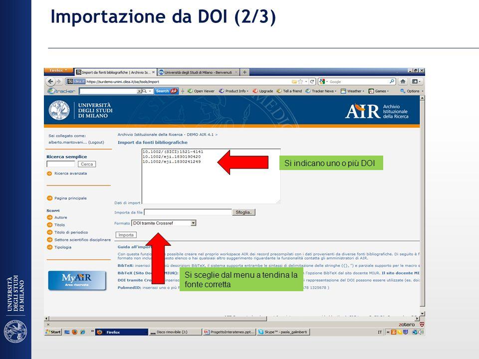 Importazione da DOI (2/3) Si indicano uno o più DOI Si sceglie dal menu a tendina la fonte corretta