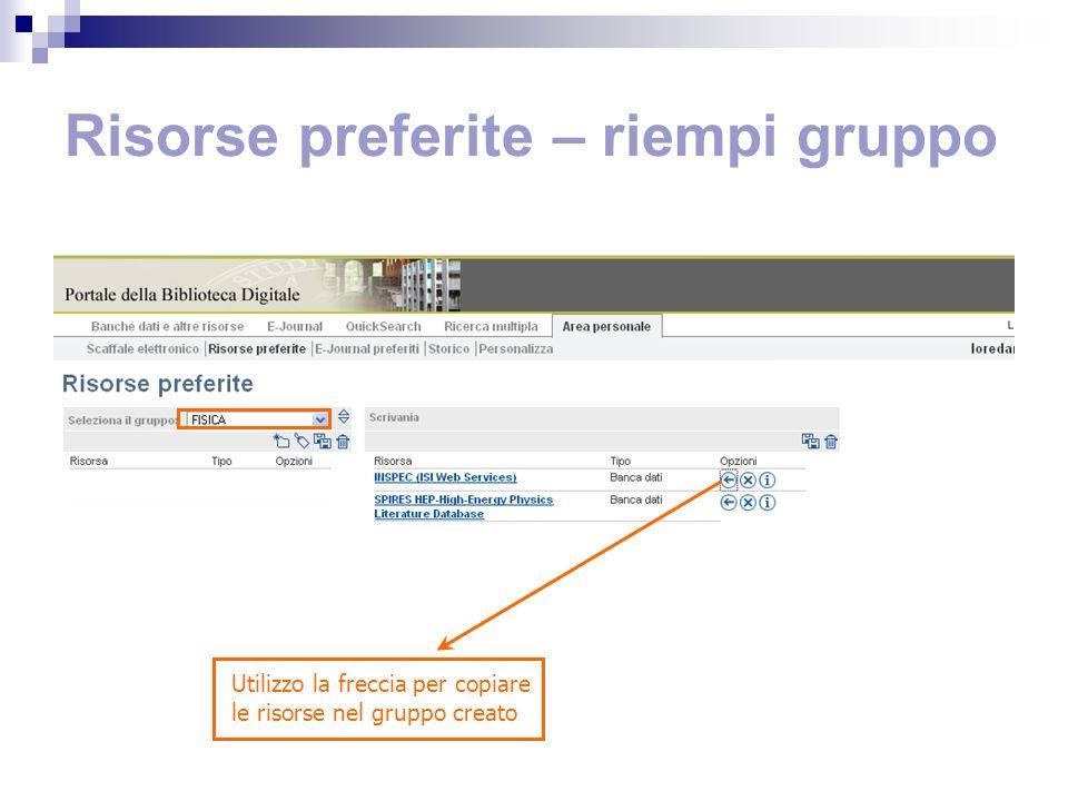 Risorse preferite – riempi gruppo Utilizzo la freccia per copiare le risorse nel gruppo creato