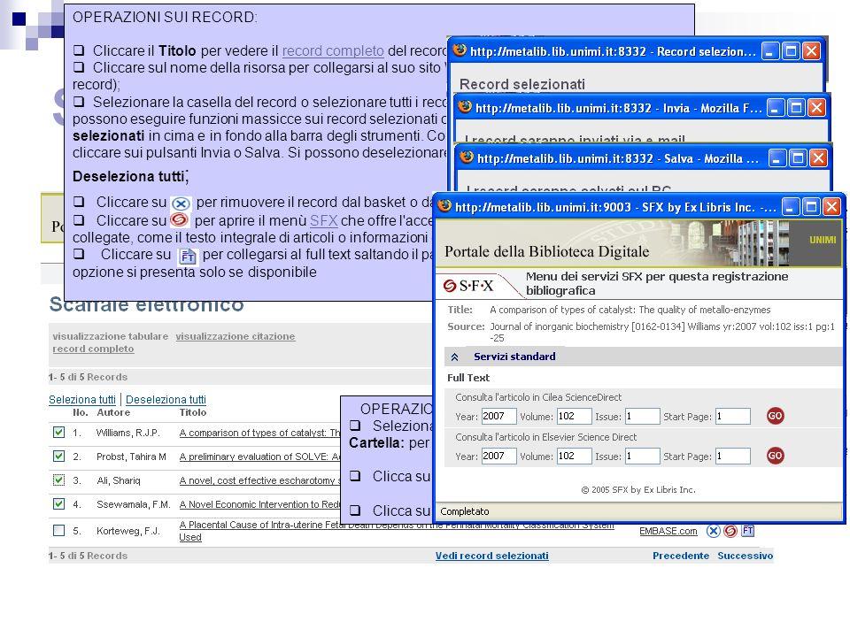 Scaffale – formato tabulare OPERAZIONI SUI RECORD: Cliccare il Titolo per vedere il record completo del record;record completo Cliccare sul nome della risorsa per collegarsi al suo sito Web (se possibile direttamente al record); Selezionare la casella del record o selezionare tutti i record cliccando su Seleziona tutti.