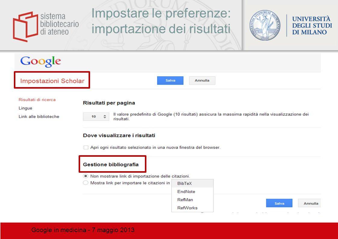 Impostare le preferenze: importazione dei risultati Google in medicina - 7 maggio 2013