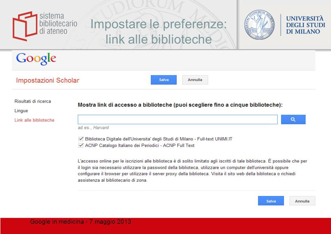 Impostare le preferenze: link alle biblioteche Google in medicina - 7 maggio 2013