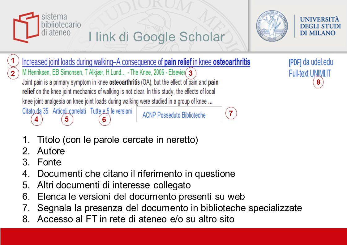 I link di Google Scholar 1.Titolo (con le parole cercate in neretto) 2.Autore 3.Fonte 4.Documenti che citano il riferimento in questione 5.Altri docum