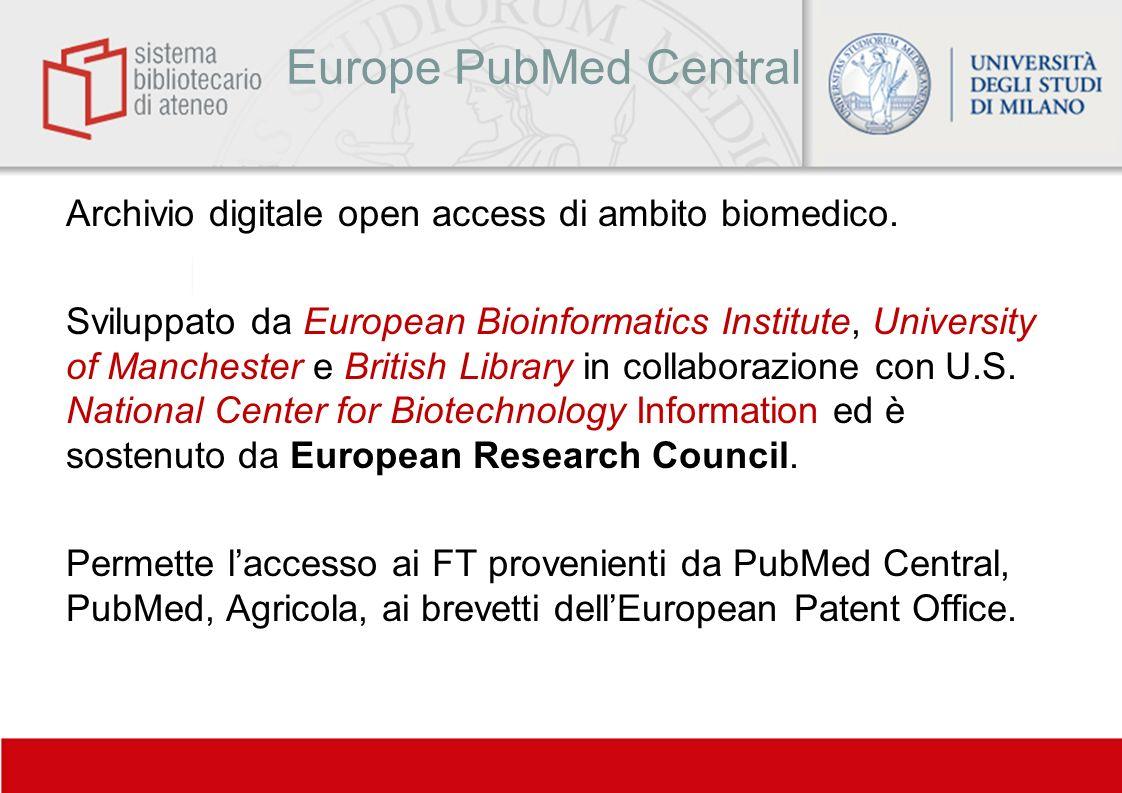 Europe PubMed Central Archivio digitale open access di ambito biomedico. Sviluppato da European Bioinformatics Institute, University of Manchester e B