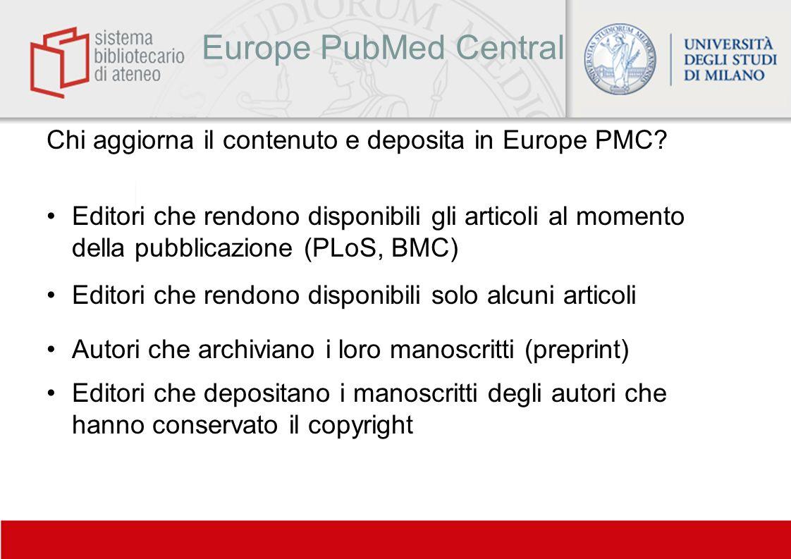 Europe PubMed Central Chi aggiorna il contenuto e deposita in Europe PMC? Editori che rendono disponibili gli articoli al momento della pubblicazione
