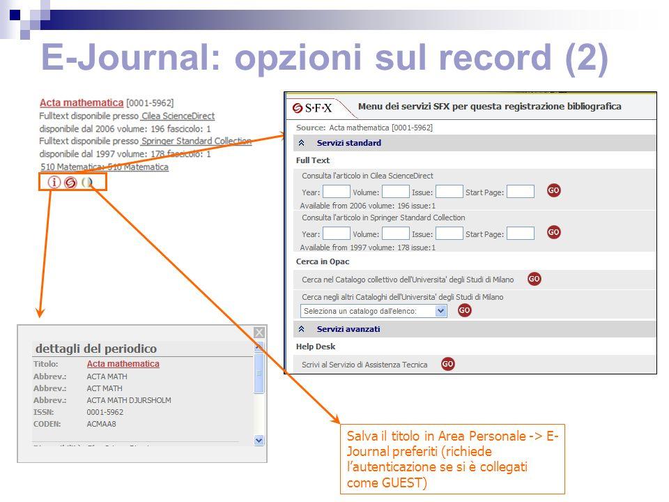 E-Journal: opzioni sul record (2) Salva il titolo in Area Personale -> E- Journal preferiti (richiede lautenticazione se si è collegati come GUEST)