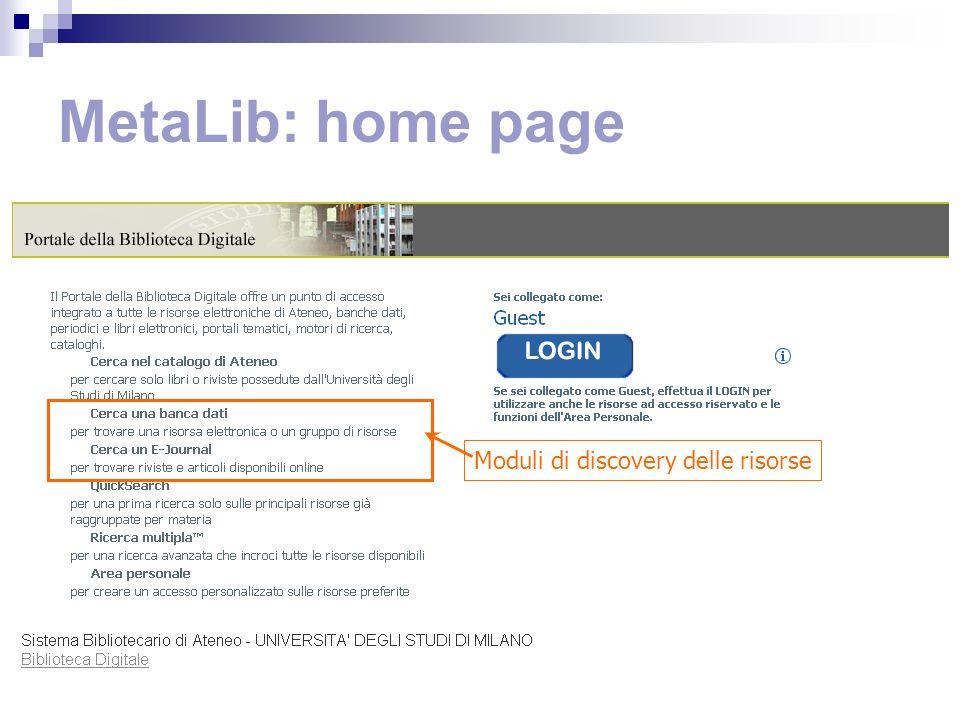 MetaLib: home page Moduli di discovery delle risorse