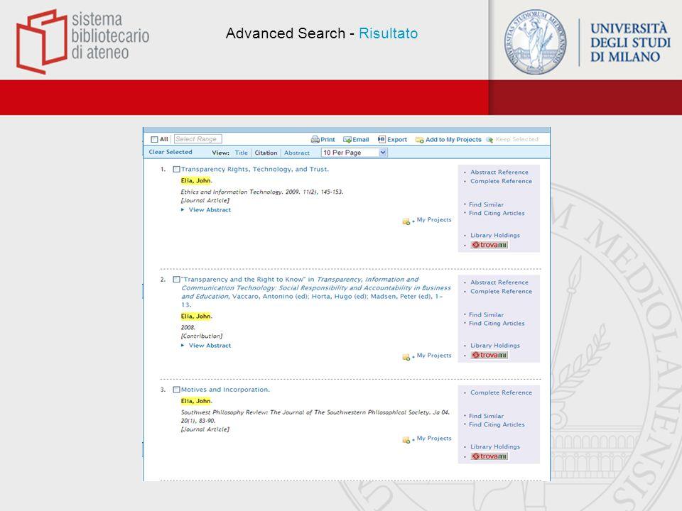 Multi-Field Search La modalità di ricerca per campi permette di inserire più termini in campi specifici e di combinarli tra di loro utilizzando gli operatori booleani AND, OR, o NOT.