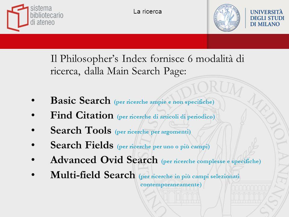 Basic Search Il Philosophers Index di default si apre sulla modalità di ricerca Advanced Search.