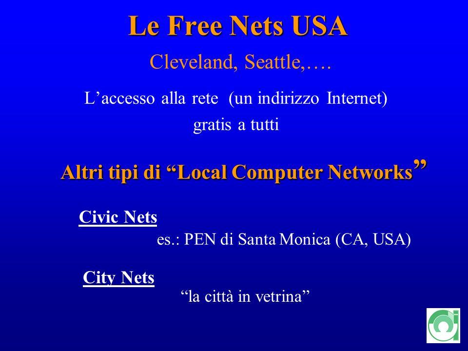 3 Le Free Nets USA Le Free Nets USA Cleveland, Seattle,…. Laccesso alla rete (un indirizzo Internet) gratis a tutti Altri tipi di Local Computer Netwo
