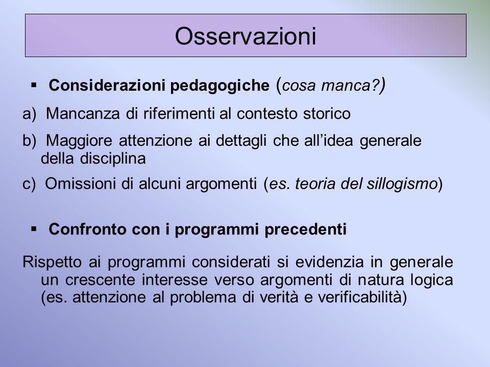 Osservazioni Considerazioni pedagogiche ( cosa manca? ) a) Mancanza di riferimenti al contesto storico b) Maggiore attenzione ai dettagli che allidea