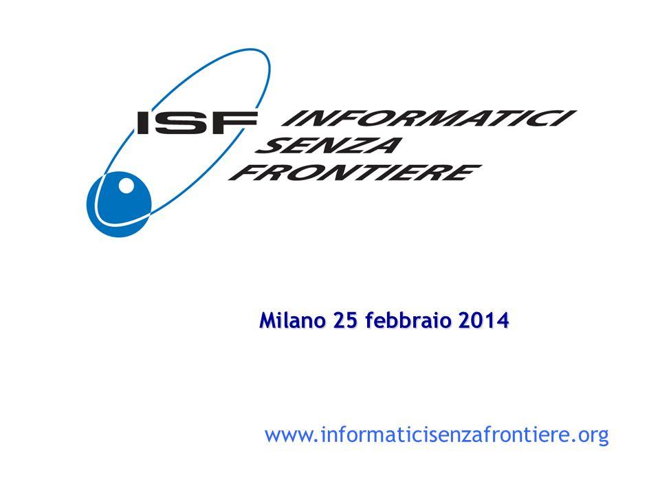 1 www.informaticisenzafrontiere.org Milano 25 febbraio 201425 febbraio 201425 febbraio 2014