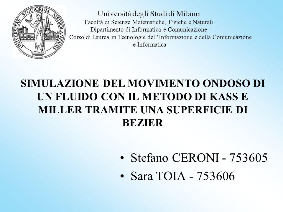 Stefano CERONI - 753605 Sara TOIA - 753606 Università degli Studi di Milano Facoltà di Scienze Matematiche, Fisiche e Naturali Dipartimento di Informa