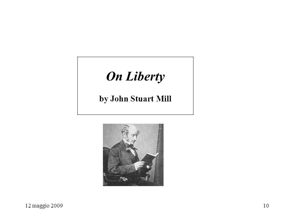 12 maggio 200910 On Liberty by John Stuart Mill