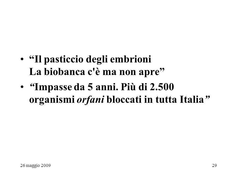 26 maggio 200929 Il pasticcio degli embrioni La biobanca c è ma non apre Impasse da 5 anni.
