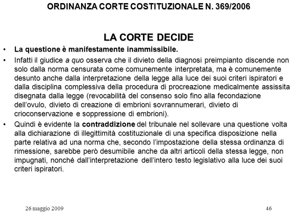 26 maggio 200946 ORDINANZA CORTE COSTITUZIONALE N.