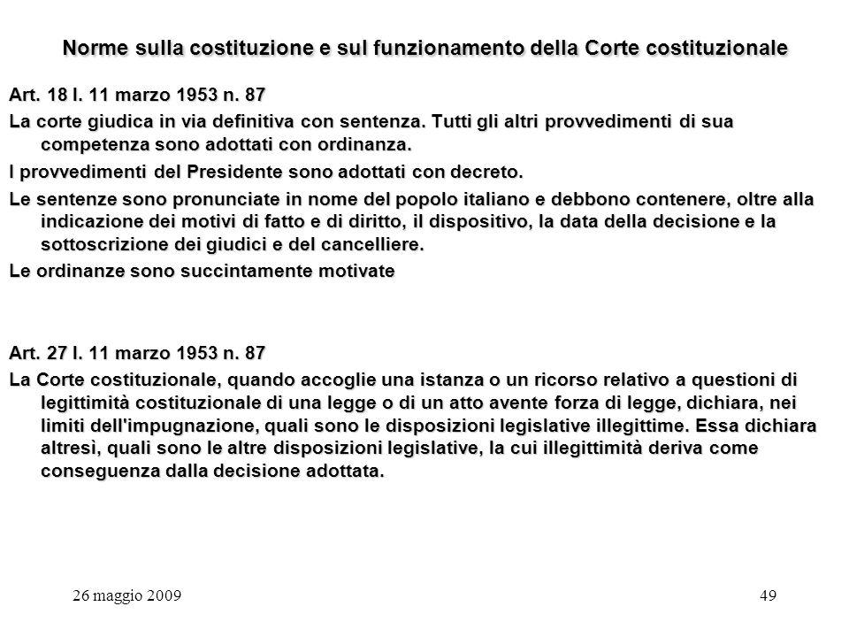 26 maggio 200949 Norme sulla costituzione e sul funzionamento della Corte costituzionale Art.