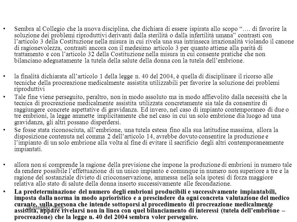 26 maggio 200955 Sembra al Collegio che la nuova disciplina, che dichiara di essere ispirata allo scopo ….