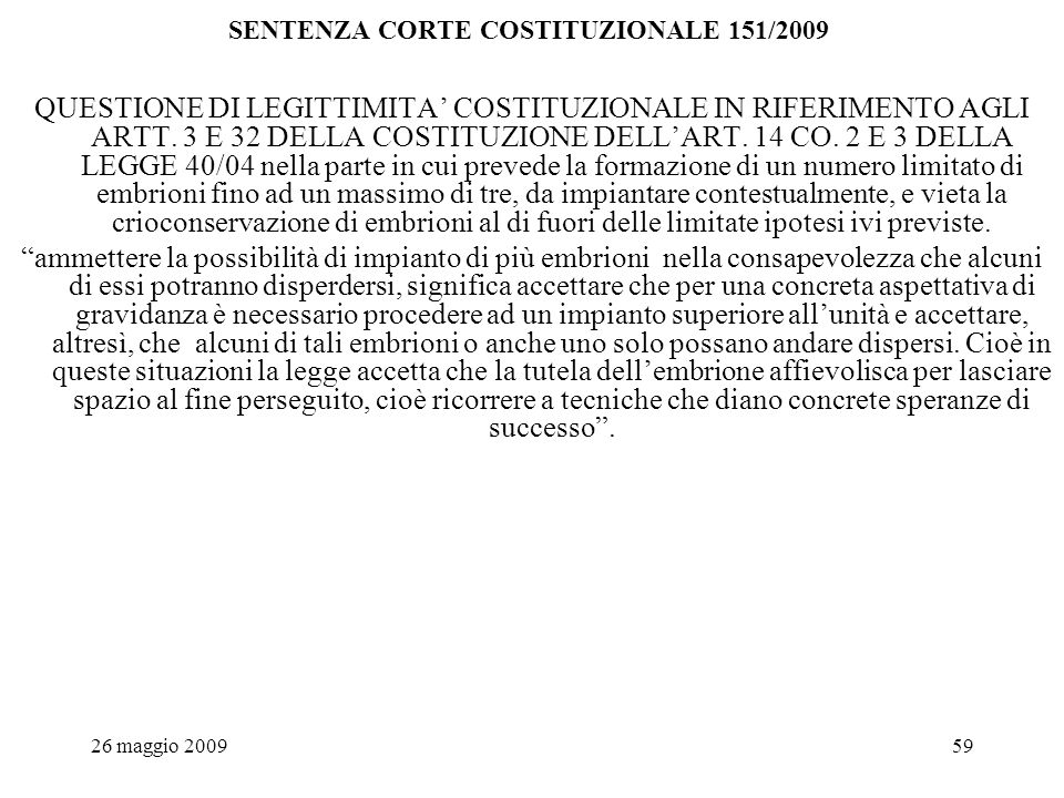 26 maggio 200959 SENTENZA CORTE COSTITUZIONALE 151/2009 QUESTIONE DI LEGITTIMITA COSTITUZIONALE IN RIFERIMENTO AGLI ARTT.