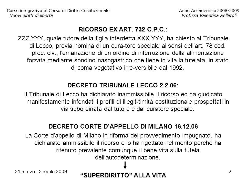 31 marzo - 3 aprile 20092 Corso integrativo al Corso di Diritto CostituzionaleAnno Accademico 2008-2009 Nuovi diritti di libertàProf.ssa Valentina Sellaroli RICORSO EX ART.
