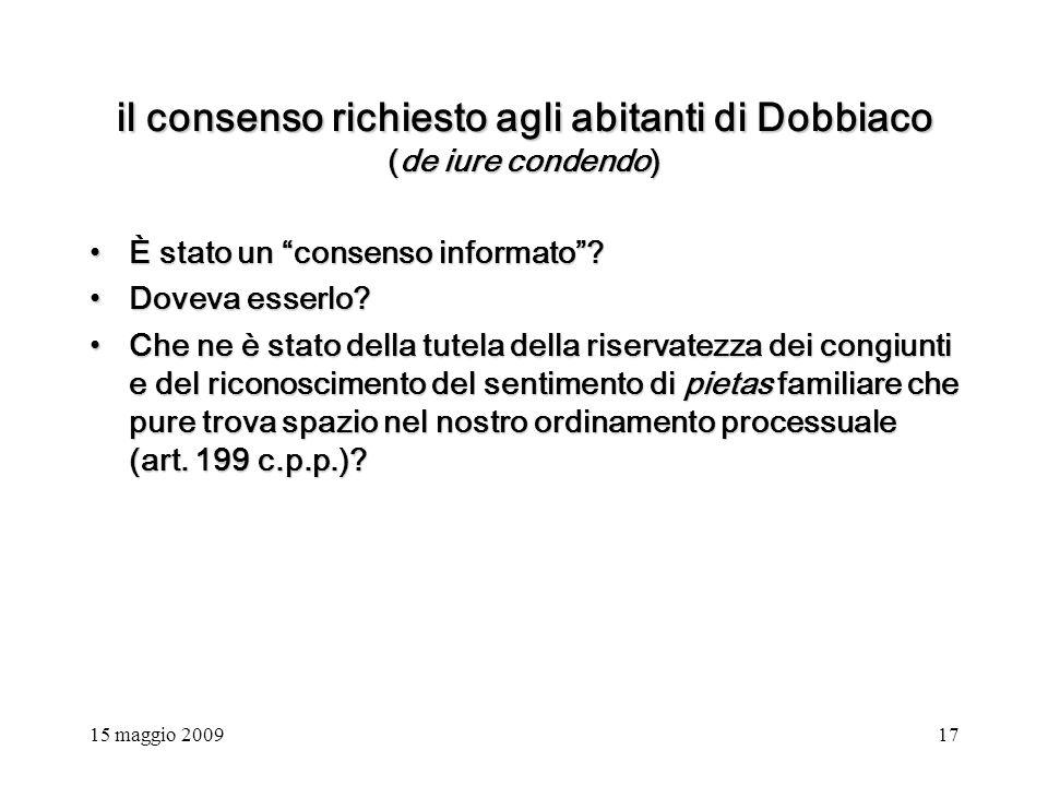 15 maggio 200917 il consenso richiesto agli abitanti di Dobbiaco (de iure condendo) È stato un consenso informato È stato un consenso informato.