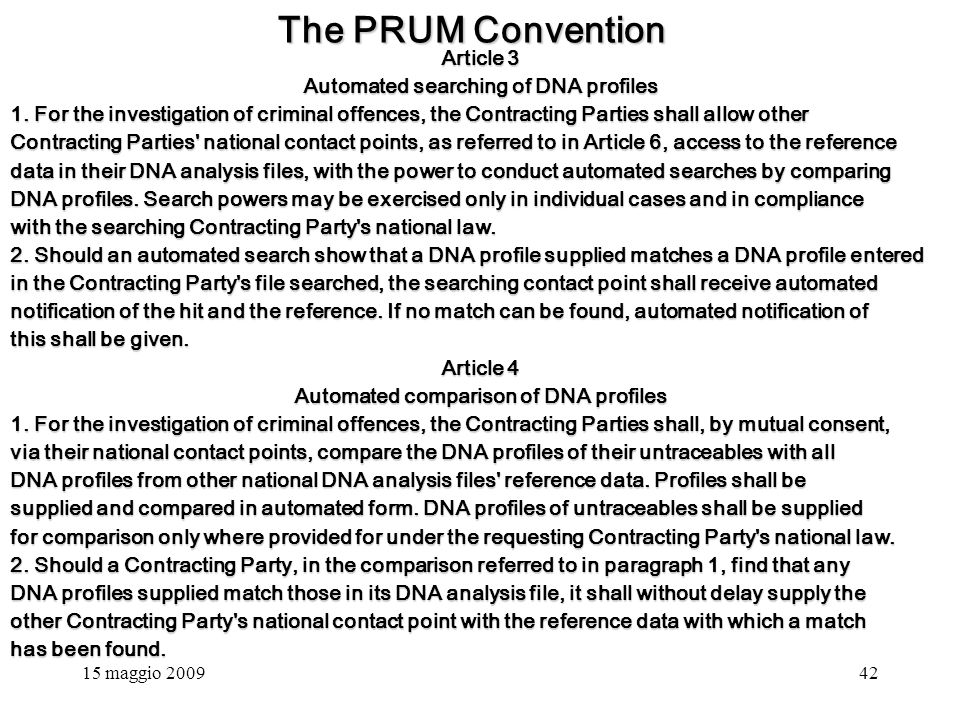 15 maggio 200942 The PRUM Convention Article 3 Automated searching of DNA profiles 1.