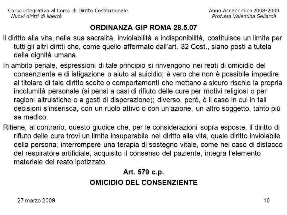 27 marzo 200910 Corso integrativo al Corso di Diritto CostituzionaleAnno Accademico 2008-2009 Nuovi diritti di libertàProf.ssa Valentina Sellaroli ORD