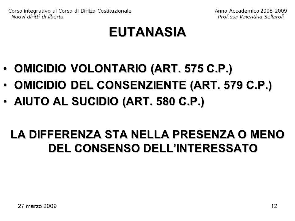 27 marzo 200912 Corso integrativo al Corso di Diritto CostituzionaleAnno Accademico 2008-2009 Nuovi diritti di libertàProf.ssa Valentina Sellaroli EUT