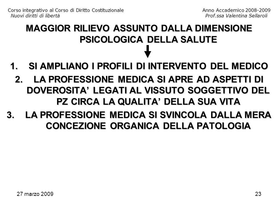 27 marzo 200923 Corso integrativo al Corso di Diritto CostituzionaleAnno Accademico 2008-2009 Nuovi diritti di libertàProf.ssa Valentina Sellaroli MAG