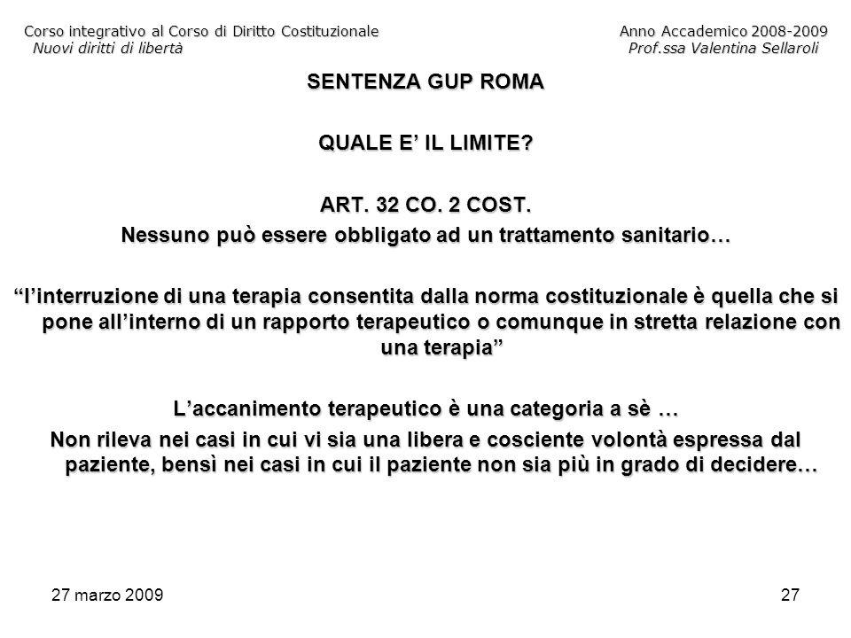 27 marzo 200927 Corso integrativo al Corso di Diritto CostituzionaleAnno Accademico 2008-2009 Nuovi diritti di libertàProf.ssa Valentina Sellaroli SEN