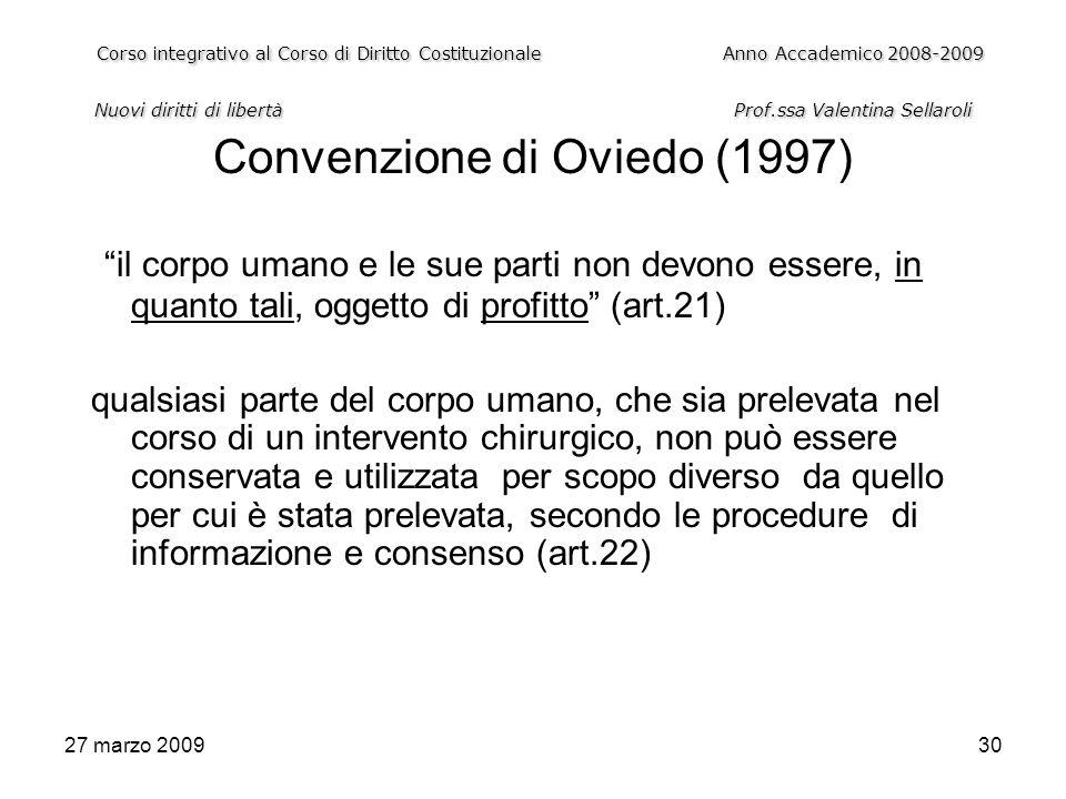 27 marzo 200930 Corso integrativo al Corso di Diritto CostituzionaleAnno Accademico 2008-2009 Nuovi diritti di libertàProf.ssa Valentina Sellaroli Cor