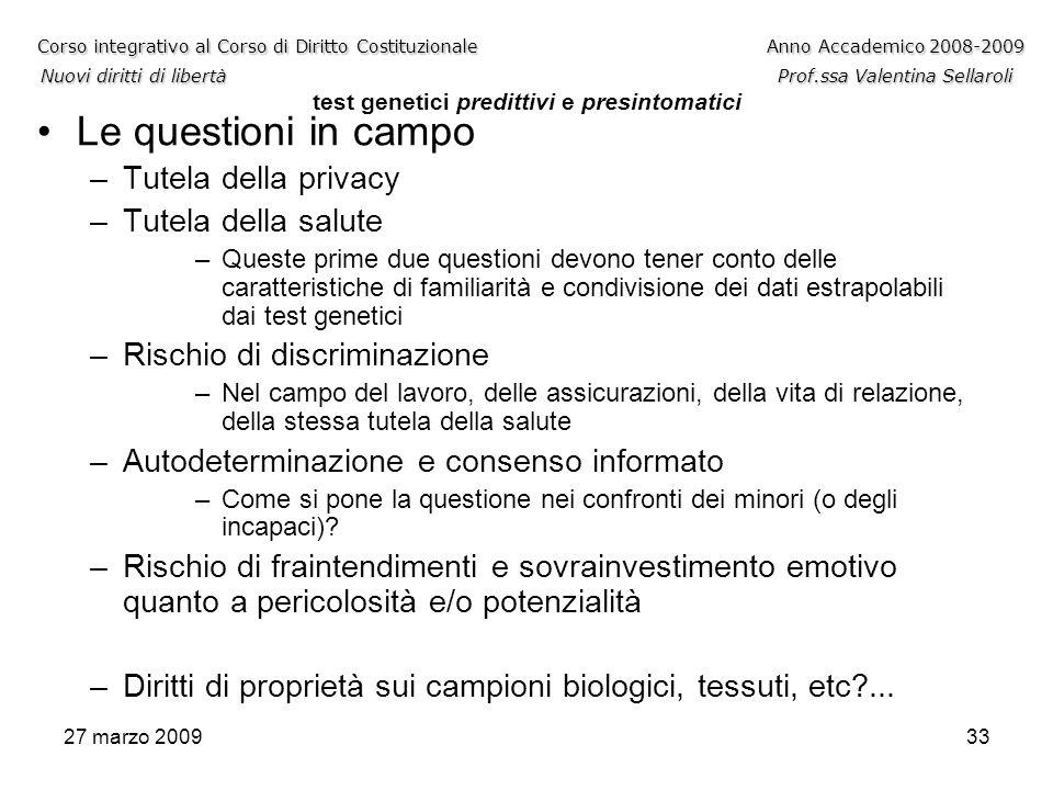 27 marzo 200933 Corso integrativo al Corso di Diritto CostituzionaleAnno Accademico 2008-2009 Nuovi diritti di libertàProf.ssa Valentina Sellaroli Cor
