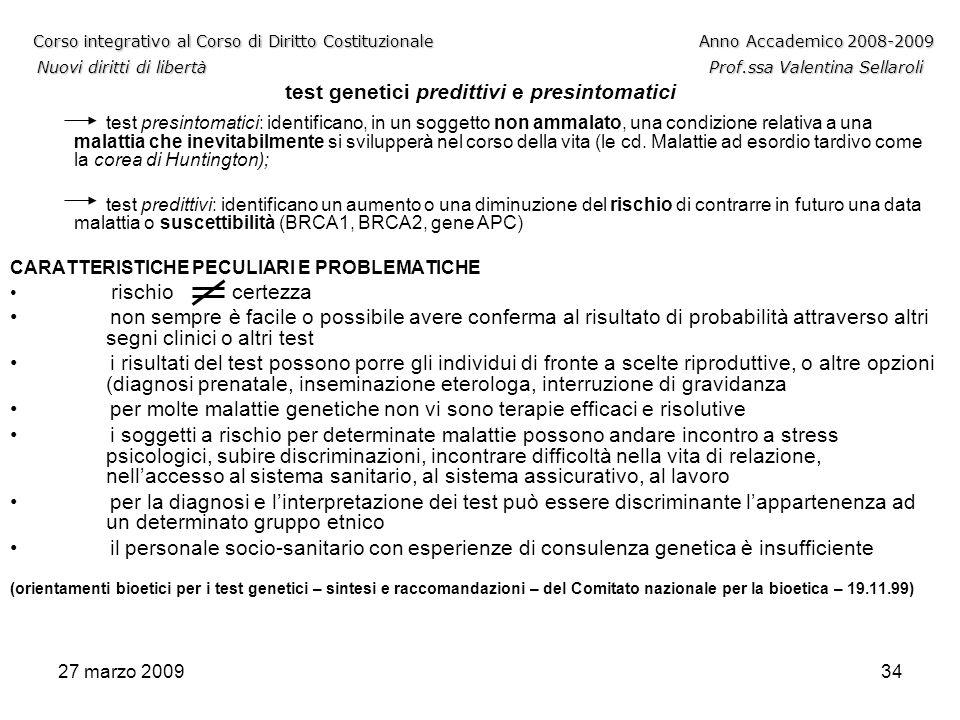 27 marzo 200934 Corso integrativo al Corso di Diritto CostituzionaleAnno Accademico 2008-2009 Nuovi diritti di libertàProf.ssa Valentina Sellaroli Cor