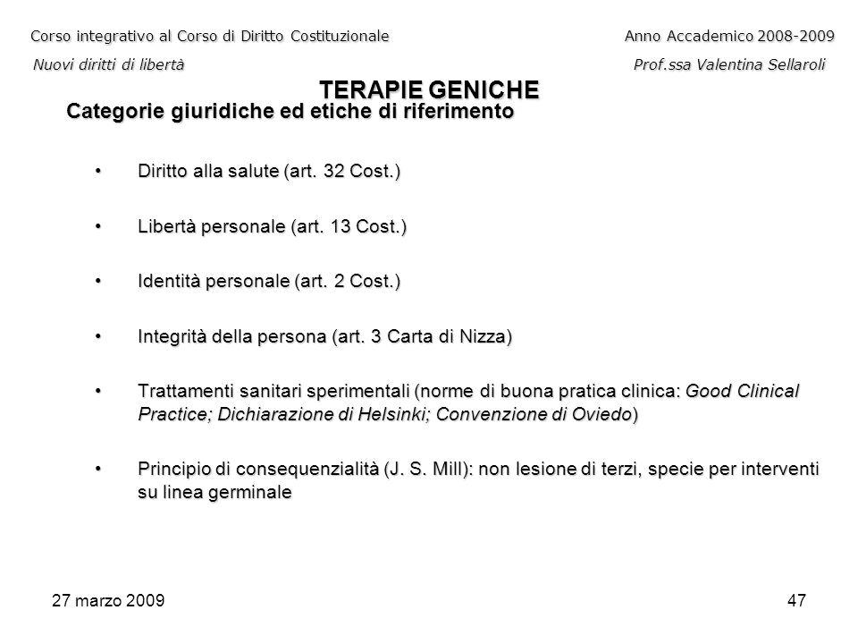 27 marzo 200947 Corso integrativo al Corso di Diritto CostituzionaleAnno Accademico 2008-2009 Nuovi diritti di libertàProf.ssa Valentina Sellaroli TER