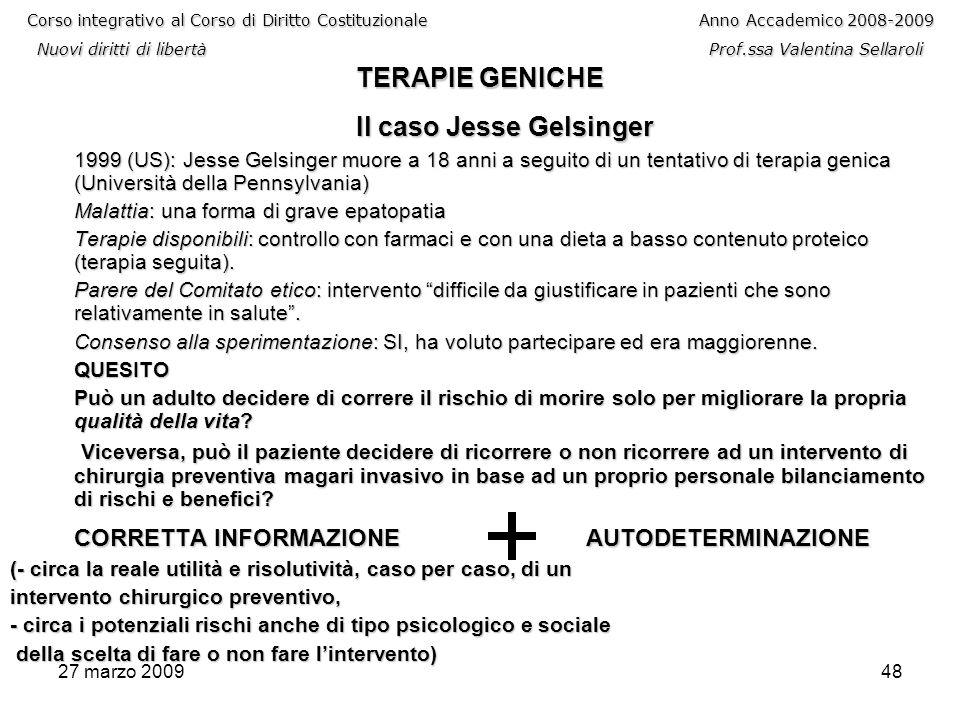27 marzo 200948 Corso integrativo al Corso di Diritto CostituzionaleAnno Accademico 2008-2009 Nuovi diritti di libertàProf.ssa Valentina Sellaroli TER