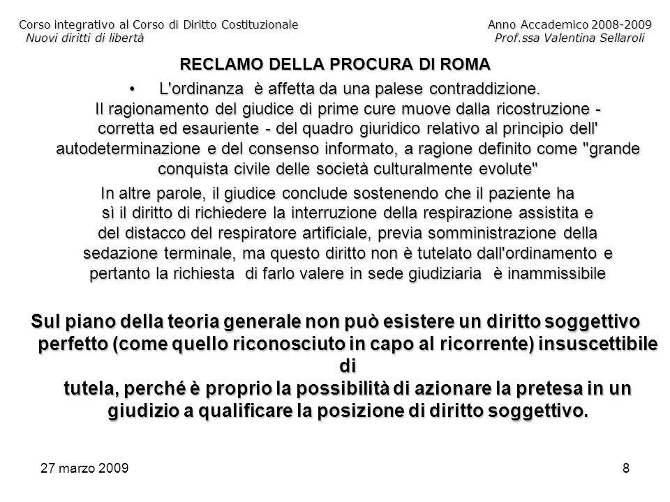 27 marzo 20098 Corso integrativo al Corso di Diritto CostituzionaleAnno Accademico 2008-2009 Nuovi diritti di libertàProf.ssa Valentina Sellaroli RECL