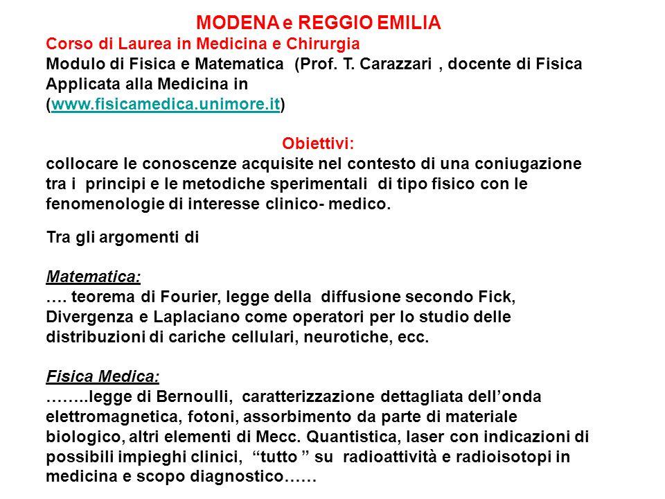 MODENA e REGGIO EMILIA Corso di Laurea in Medicina e Chirurgia Modulo di Fisica e Matematica (Prof. T. Carazzari, docente di Fisica Applicata alla Med