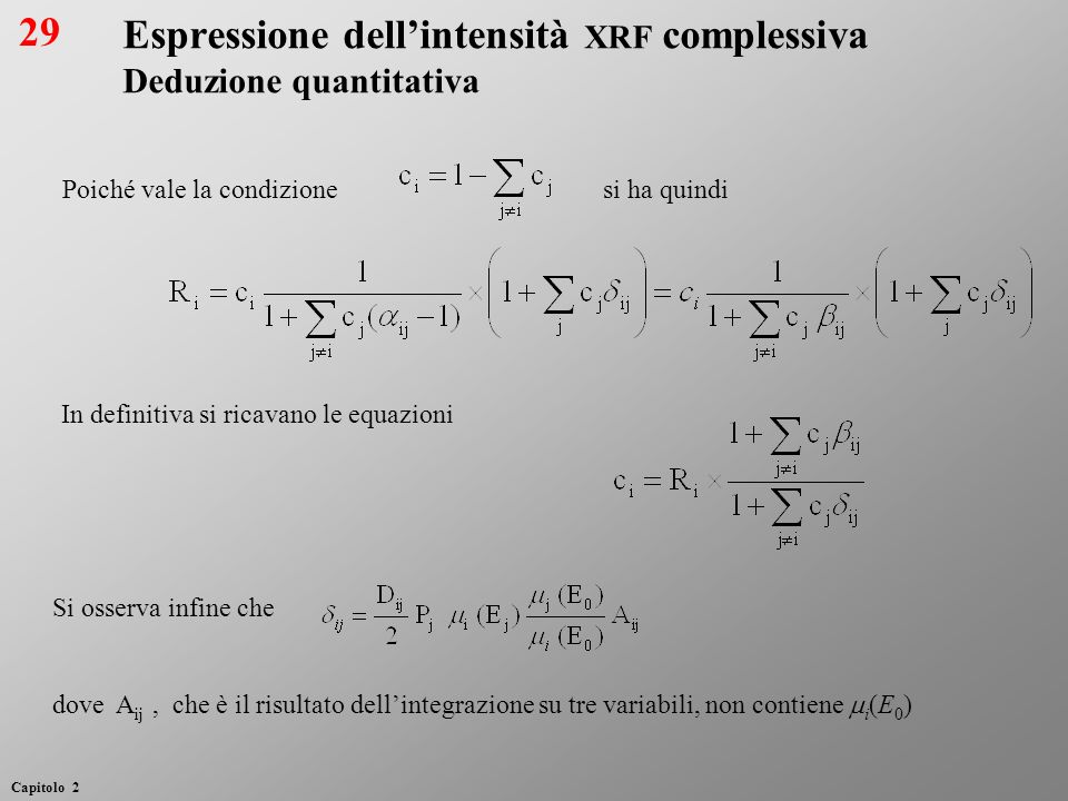 Poiché vale la condizione In definitiva si ricavano le equazioni si ha quindi Si osserva infine che dove A ij, che è il risultato dellintegrazione su