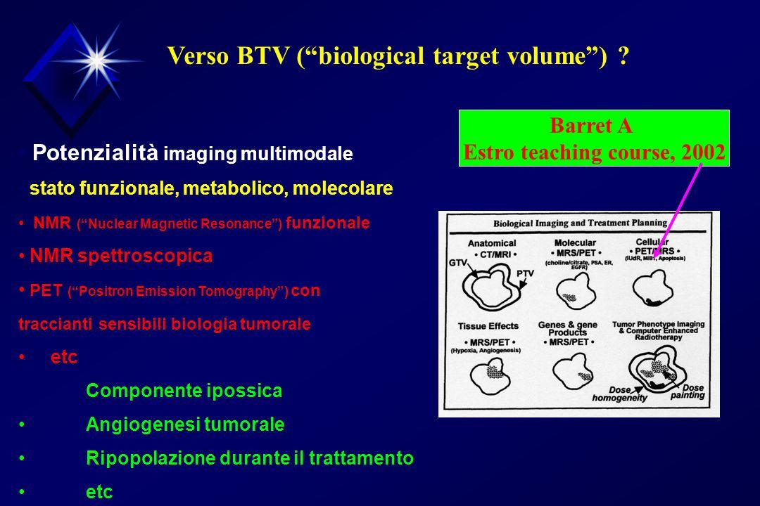 Verso BTV (biological target volume) ? Potenzialità imaging multimodale stato funzionale, metabolico, molecolare NMR (Nuclear Magnetic Resonance) funz