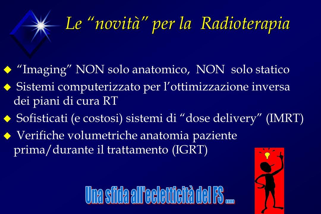 La formazione del FS in Radioterapia (i nuovi temi) u accanto ai corsi di base …..