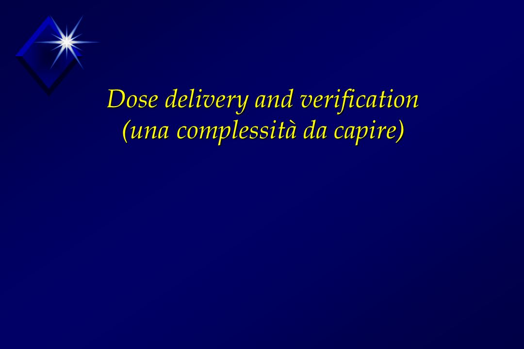 Dose delivery and verification (una complessità da capire)