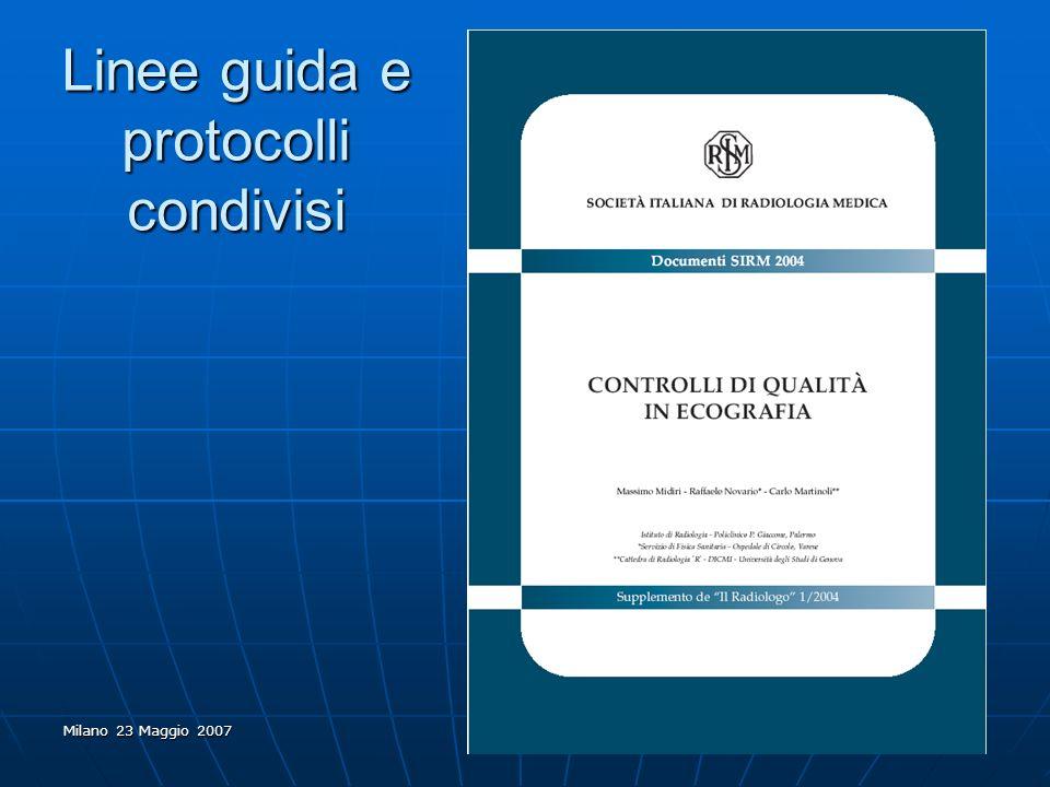 Milano 23 Maggio 2007 Linee guida e protocolli condivisi