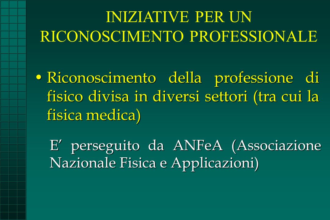 Riconoscimento della professione di fisico divisa in diversi settori (tra cui la fisica medica)Riconoscimento della professione di fisico divisa in di